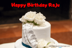Happy Birthday Raju, Raju Birthday Pic