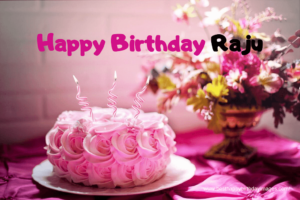 happy birthday raju name, raju name pictures, raju name cake