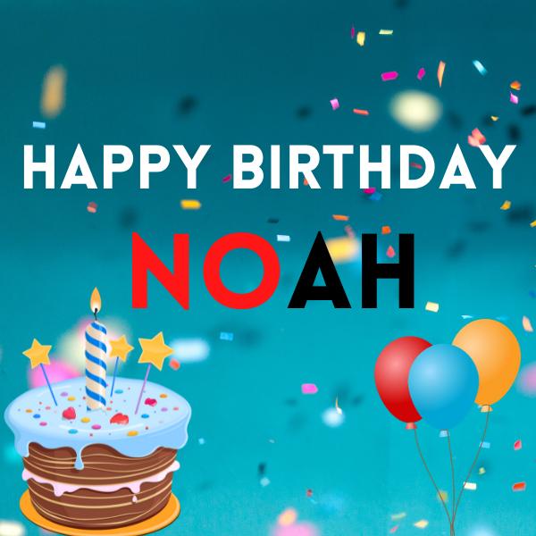 Happy Birthday Noah Images